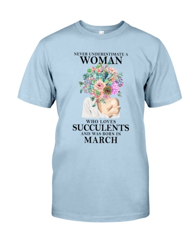 Never Underestimate A Woman Was Born In March