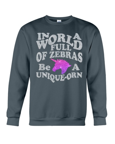In A World Full Of Zebras Be A Unique-orn