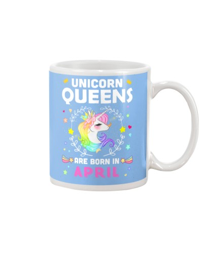Unicorn Queens Are Born In April