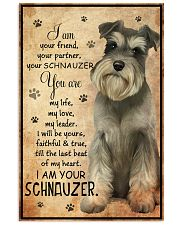 SCHNAUZER I AM YOUR SCHNAUZER POSTER 11x17 Poster front