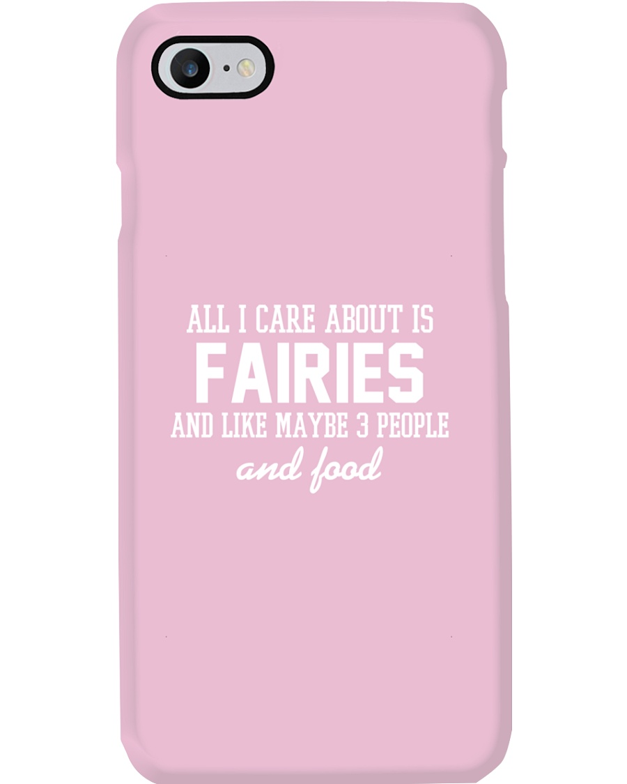 All I care is Fairies Phone Case