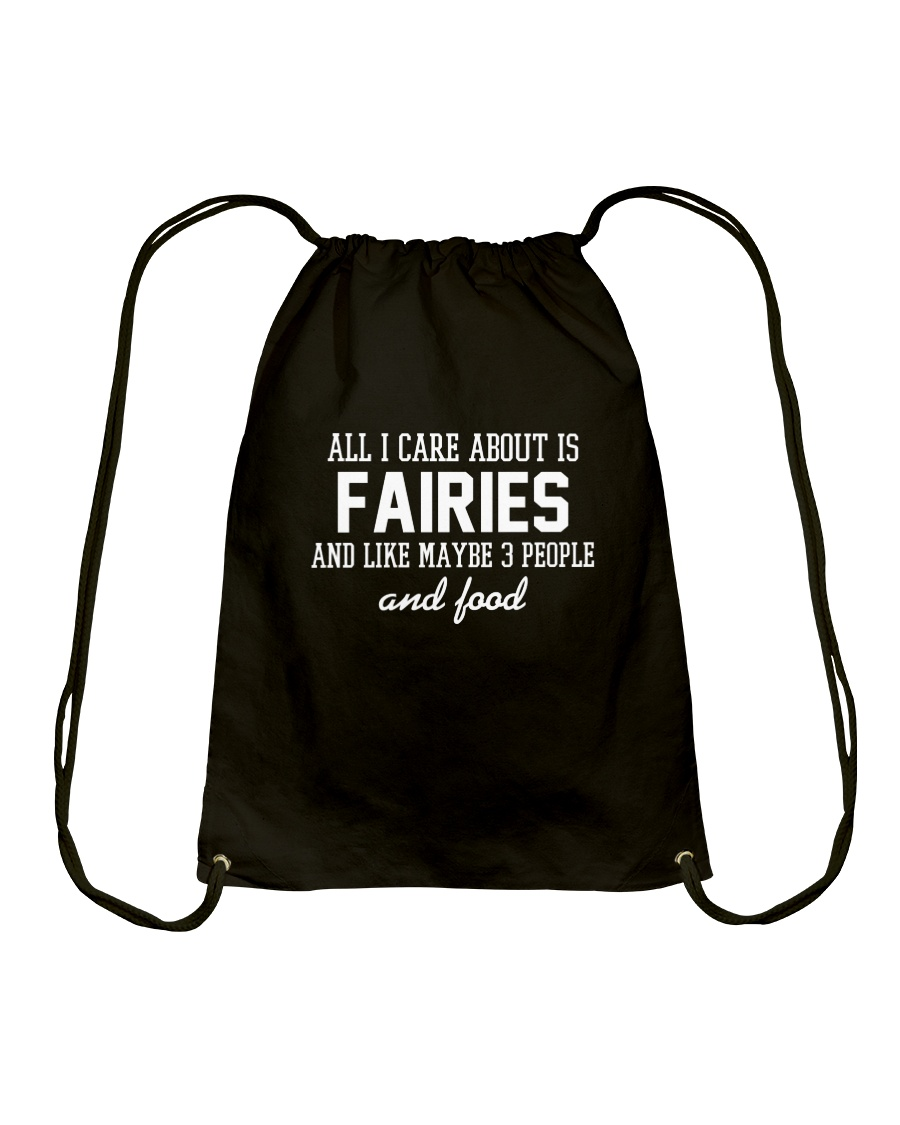 All I care is Fairies Drawstring Bag