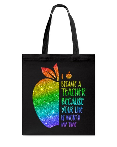 I Become A Teacher Because Your Life Is Worth It