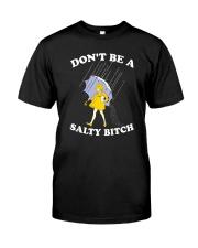 Don't be a Salty Bitch Classic T-Shirt thumbnail