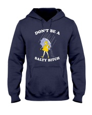 Don't be a Salty Bitch Hooded Sweatshirt thumbnail