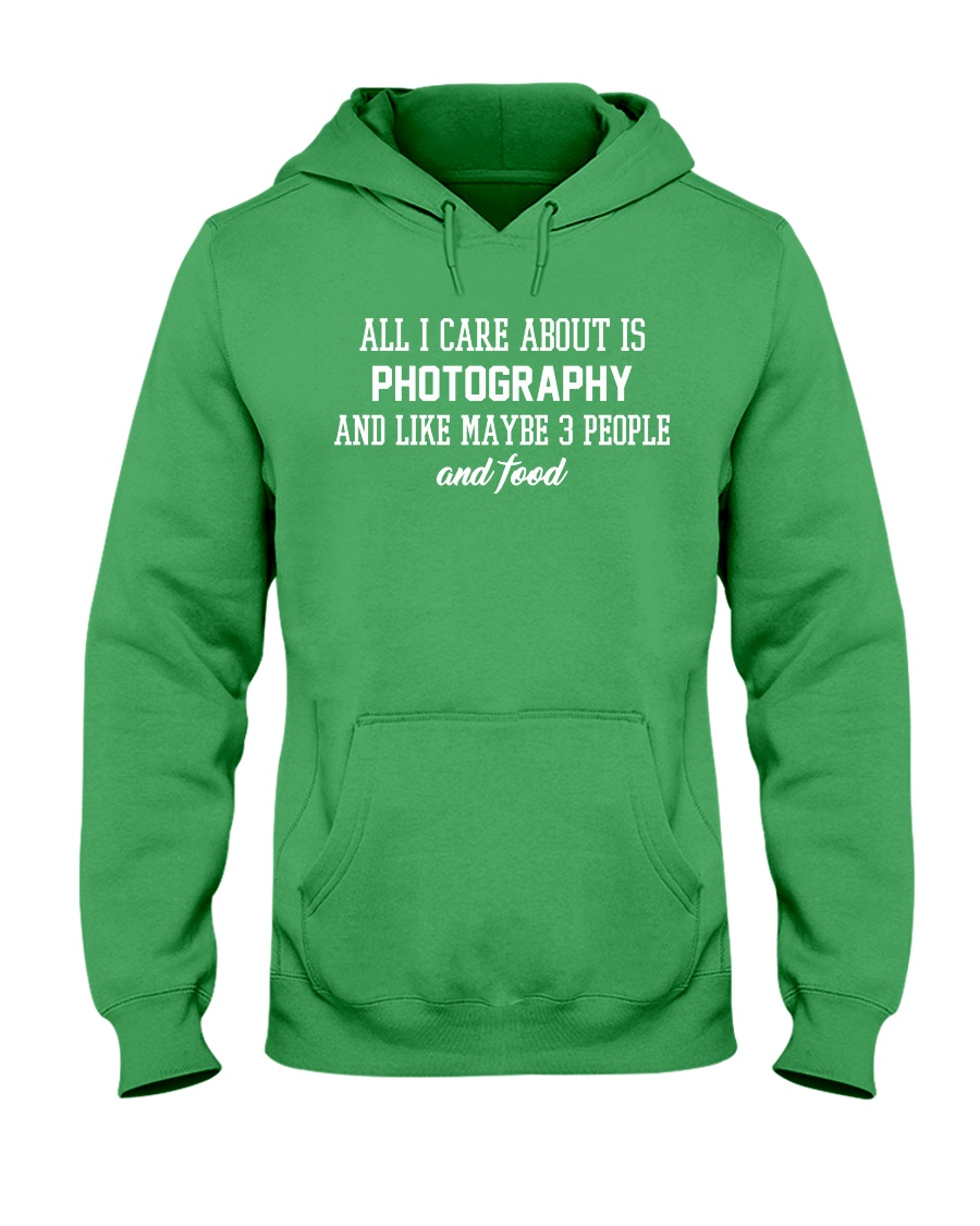 All I care about is photography Hooded Sweatshirt