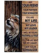 SCHNAUZER I AM YOUR SCHNAUZER  11x17 Poster front