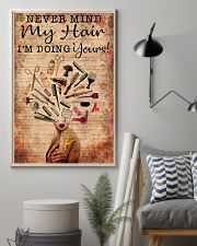 Hairstylist Never Mind My Hair I'm Doing Your 11x17 Poster lifestyle-poster-1