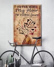 Hairstylist Never Mind My Hair I'm Doing Your 11x17 Poster lifestyle-poster-7