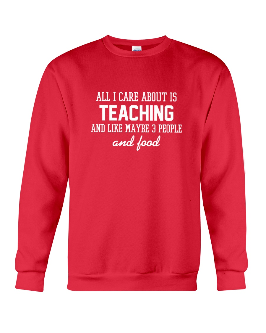 All I care about is teaching Crewneck Sweatshirt