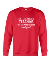 All I care about is teaching Crewneck Sweatshirt front