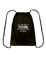 All I care about is teaching Drawstring Bag thumbnail
