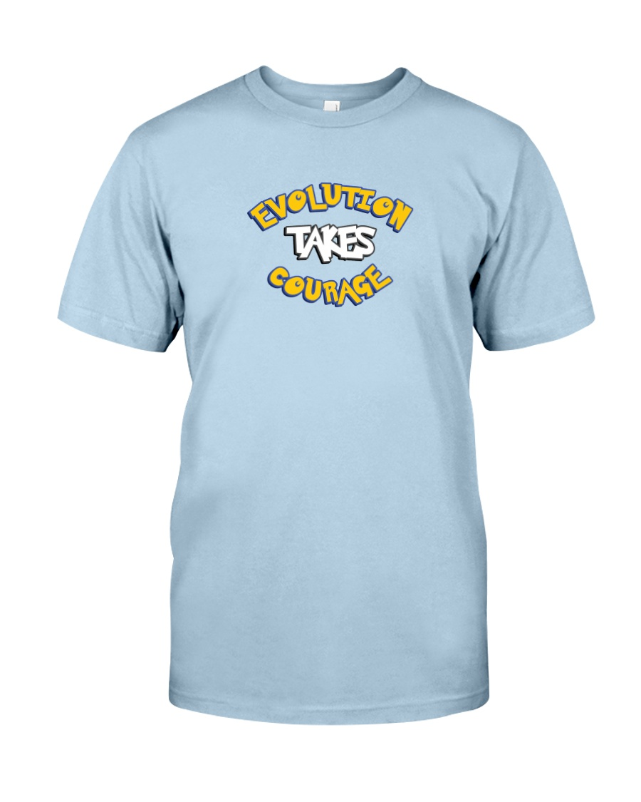 Evolution Takes Courage - Rounded Classic T-Shirt