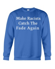 Make Racists Catch The Fade Again Crewneck Sweatshirt thumbnail