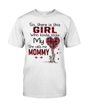 Girl - She Calls Me Mommy Classic T-Shirt front