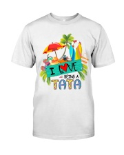 I Love Being A Tata Summer Classic T-Shirt front