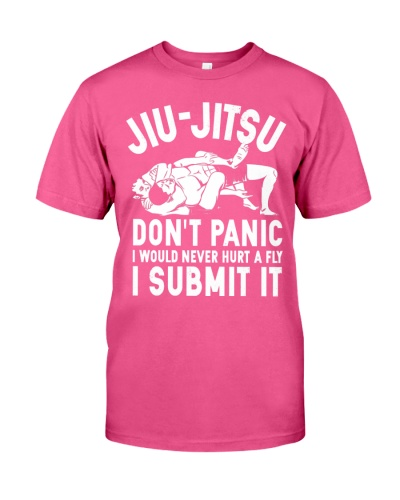 Jiu-Jitsu Don't Panic I Would Never Hurt a Fly