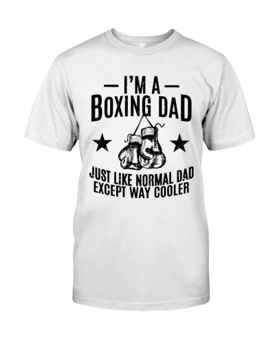 I'm Boxing Dad Just Like Normal Dad Except Cooler