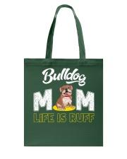 bulldog mom life is ruff Tote Bag thumbnail