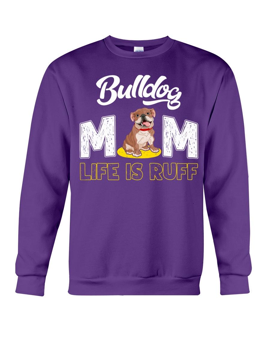 bulldog mom life is ruff Crewneck Sweatshirt