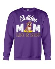 bulldog mom life is ruff Crewneck Sweatshirt front