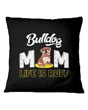 bulldog mom life is ruff Square Pillowcase thumbnail