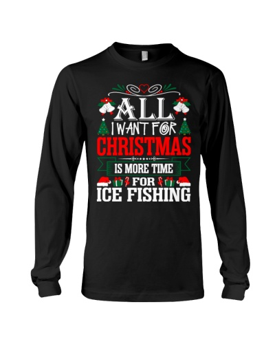 All I Want Christmas Is More Time Ice Fishing Gift