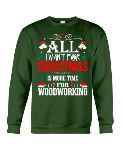 All I Want Christmas Is More Time Woodworking Gift