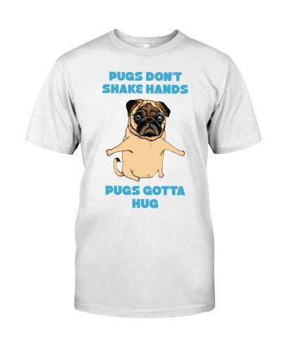 Pugs Gotta Hug Shirt