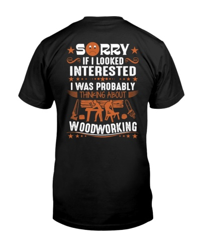 I was probably woodworking shirt