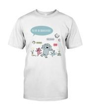 We are in kindergarten Classic T-Shirt front