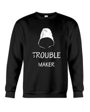 TROUBLE MAKER TSHIRT Crewneck Sweatshirt thumbnail