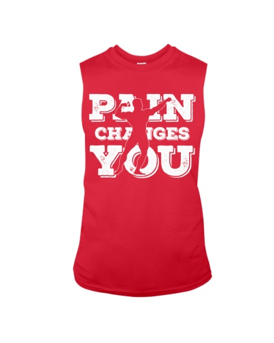 Pain Changes You T Shirt
