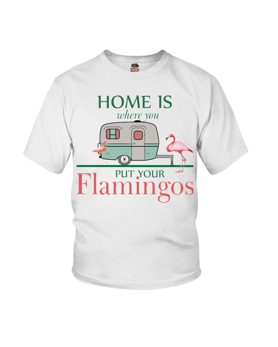 Home Is Where You Put Your Flamingos Youth T-Shirt