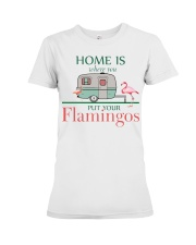 Home Is Where You Put Your Flamingos Premium Fit Ladies Tee thumbnail
