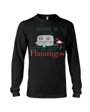 Home Is Where You Put Your Flamingos Long Sleeve Tee thumbnail