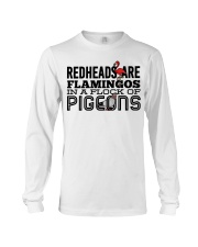 Redheads Are Flamingos In A Flock Of Pigeons Long Sleeve Tee thumbnail