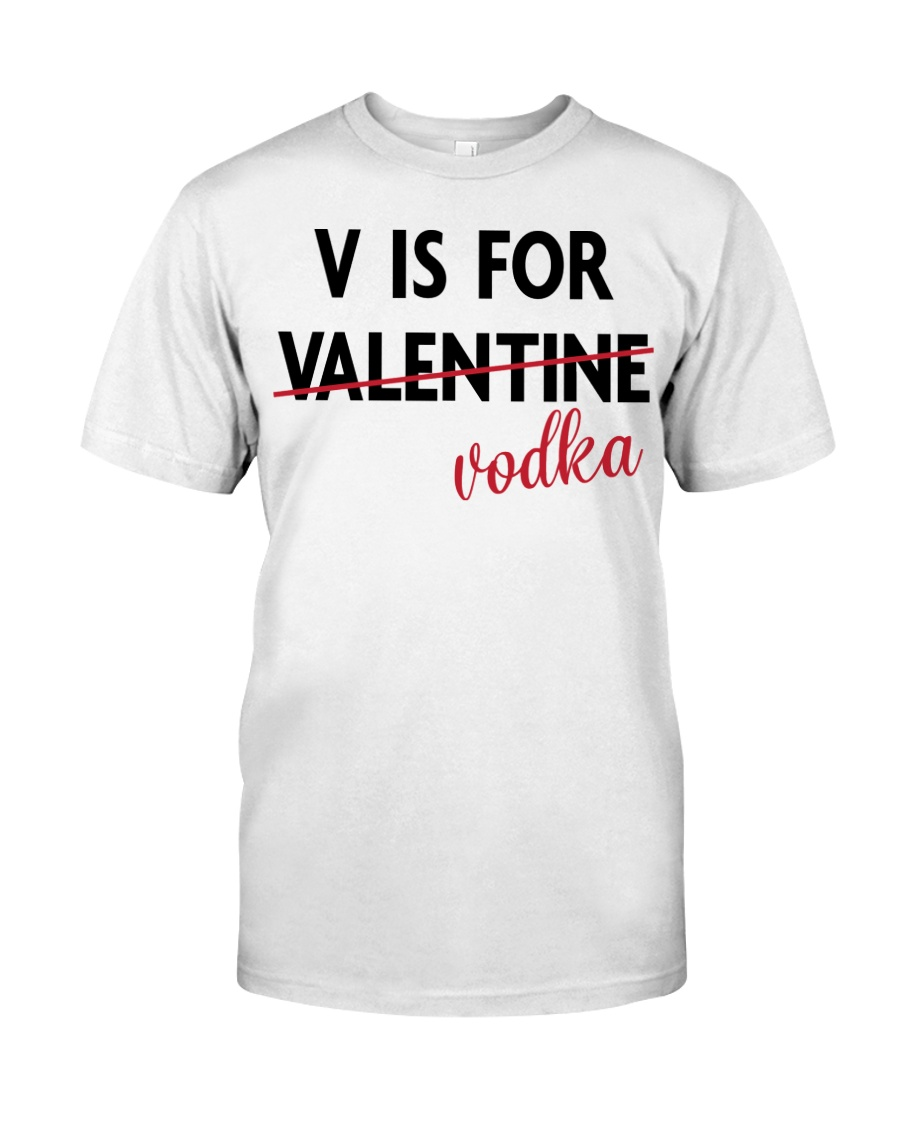V is For Vodka Classic T-Shirt