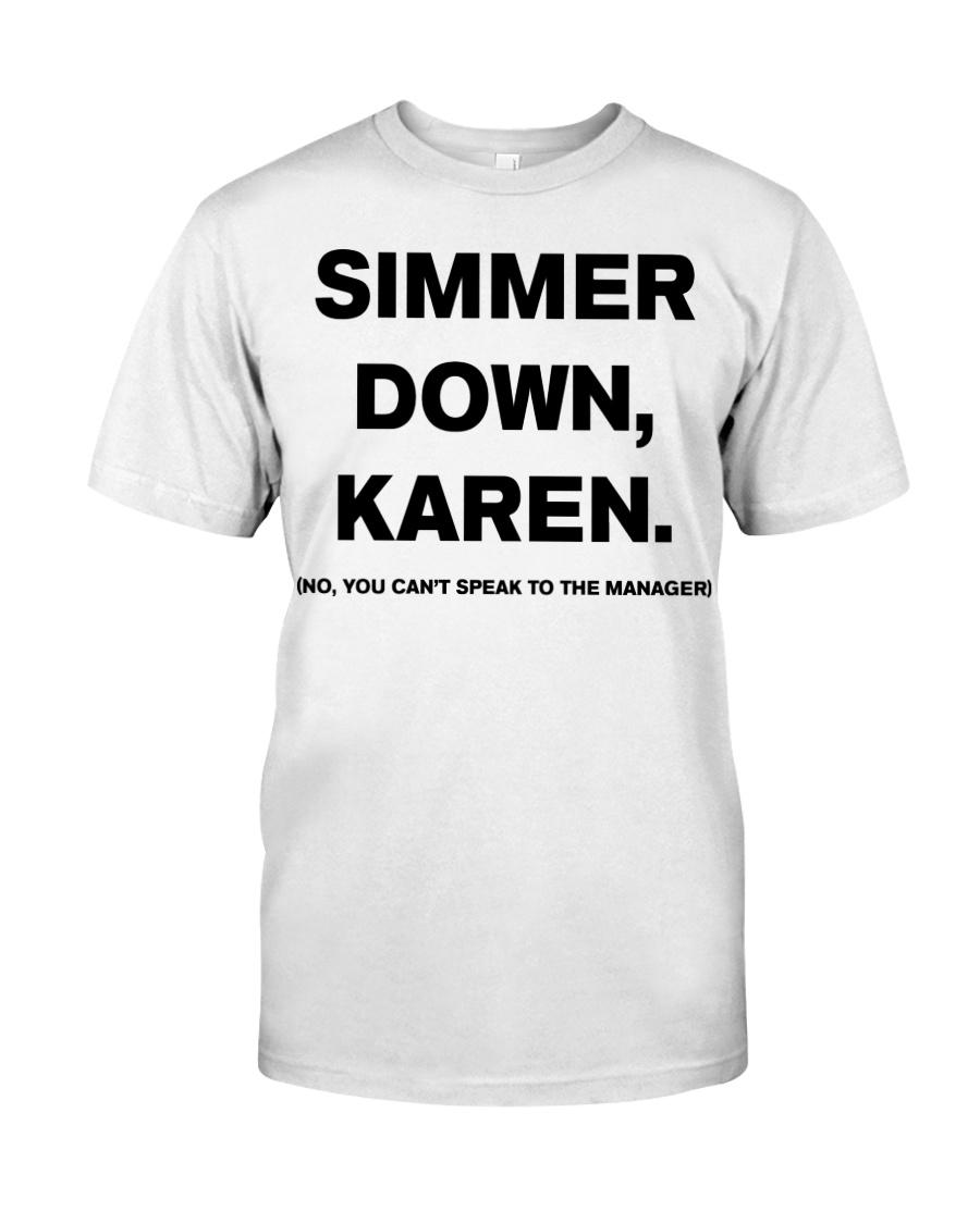 Simmer Down Karen Classic T-Shirt