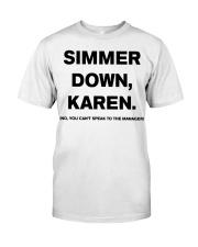 Simmer Down Karen Classic T-Shirt front
