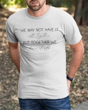 Together We Have it All Classic T-Shirt apparel-classic-tshirt-lifestyle-front-52