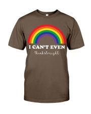 I Can't Even Think Straight Classic T-Shirt front