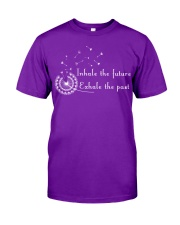 Inhale the Future Exhale the Past Classic T-Shirt front