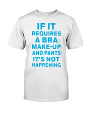 It's Not Happening Classic T-Shirt front