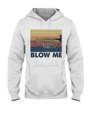 Blow Me Funny Shirt Hooded Sweatshirt front