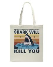Shark Will Kill You Tote Bag thumbnail