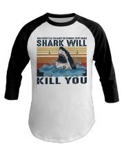 Shark Will Kill You Baseball Tee thumbnail