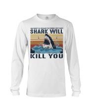 Shark Will Kill You Long Sleeve Tee thumbnail