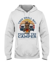 Thou Shall Not Poop IN The Camper Hooded Sweatshirt front