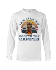 Thou Shall Not Poop IN The Camper Long Sleeve Tee thumbnail